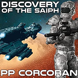 Discovery of the Saiph     Saiph, Book 1              By:                                                                                                                                 P. P. Corcoran                               Narrated by:                                                                                                                                 Eric Michael Summerer                      Length: 10 hrs and 7 mins     372 ratings     Overall 4.2