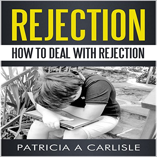Rejection: Dealing with Rejection audiobook cover art