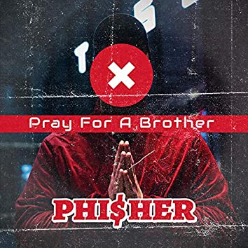 Pray for a Brother