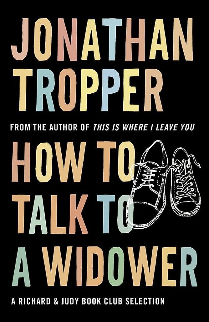 あなたのもの瞳複製するHow To Talk To A Widower: A Richard and Judy bookclub choice (English Edition)