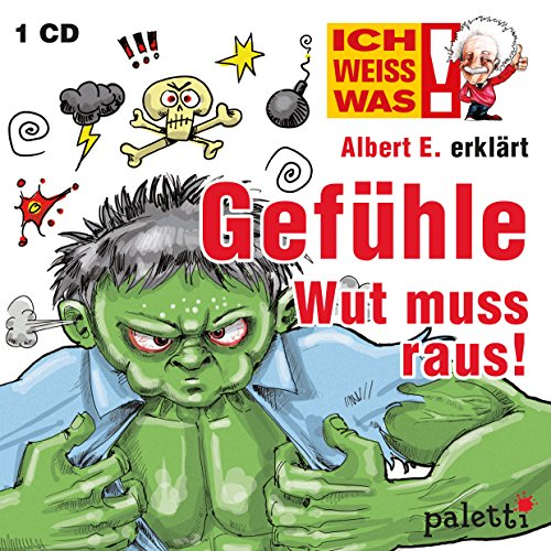 Ich weiss was! Albert E. erklärt Gefühle Wut muss raus! Kinder Wissens CD Hörbuch