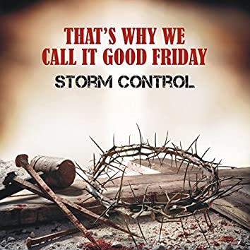 That's Why We Call It Good Friday