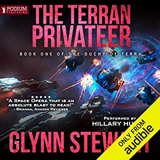 The Terran Privateer     The Duchy of Terra, Book 1              By:                                                                                                                                 Glynn Stewart                               Narrated by:                                                                                                                                 Hillary Huber                      Length: 15 hrs and 26 mins     109 ratings     Overall 4.6