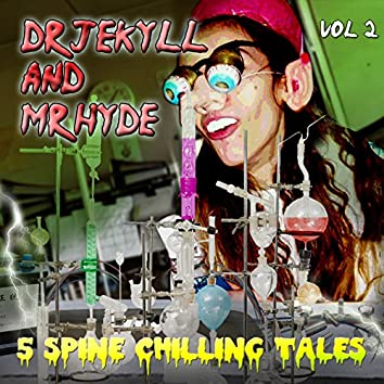 Dr Jekyll and Mr Hyde - 5 Spine Chilling Tales, Vol. 2