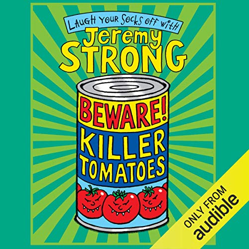 Beware! Killer Tomatoes                   By:                                                                                                                                 Jeremy Strong                               Narrated by:                                                                                                                                 Paul Chequer                      Length: 2 hrs and 6 mins     1 rating     Overall 5.0