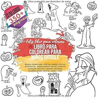 Libro para colorear para niños Doodle. Extra grande 350+ páginas. Feliz libro para colorear: bebida, financiero, vegetal, dinero, frutas, artefactos, ... fiestas, viajes y más (Spanish Edition)
