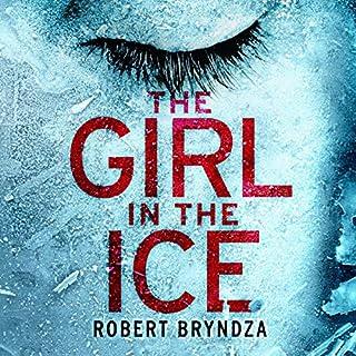 The Girl in the Ice     Detective Erika Foster Crime Thriller, Book 1              Autor:                                                                                                                                 Robert Bryndza                               Sprecher:                                                                                                                                 Jan Cramer                      Spieldauer: 10 Std. und 1 Min.     104 Bewertungen     Gesamt 4,4