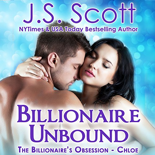 Billionaire Unbound: The Billionaire's Obsession - Chloe audiobook cover art