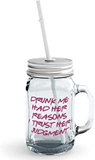 Clear Mason Jar-Drunk Me Trusted Her Judgement Funny Drunk Hungover Glass Jar With Straws