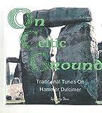 On Celtic Ground - Traditional Tunes on Hammer Dulcimer