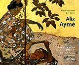 Alix Aymé - Une artste peintre en Indochine 1920-1945