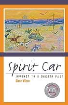 Spirit Car: Journey to a Dakota Past