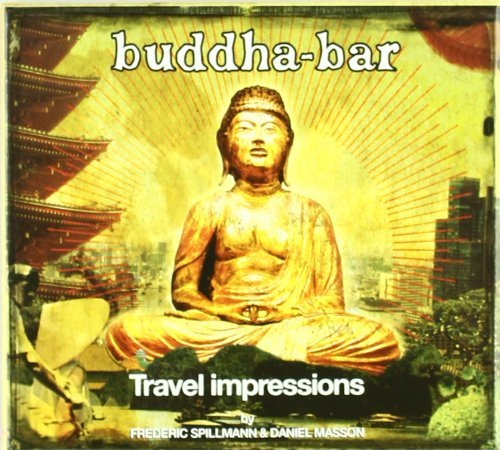 Buddha Bar: Travel Impressions by Spillmann (2008-11-20)