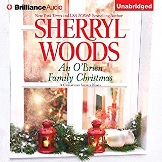 An O' Brien Family Christmas     A Chesapeake Shores Novel, Book 8              By:                                                                                                                                 Sherryl Woods                               Narrated by:                                                                                                                                 Christina Traister                      Length: 6 hrs and 29 mins     293 ratings     Overall 4.5