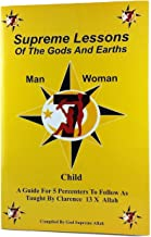 Supreme Lessons of the Gods and Earths: A Guide for 5 Percenters to Follow As Taught by..