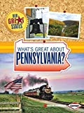 What s Great about Pennsylvania? (Our Great States)