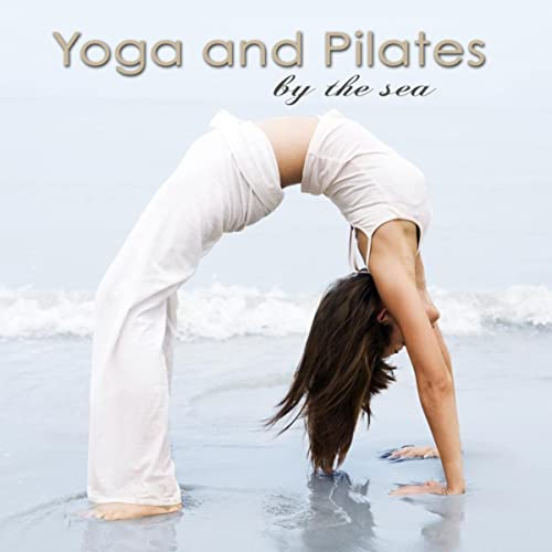 Yoga and Pilates by the Sea, Vol. 2- World Chill Music for ...