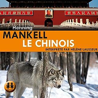 Le Chinois                   De :                                                                                                                                 Henning Mankell                               Lu par :                                                                                                                                 Hélène Lausseur                      Durée : 14 h et 51 min     11 notations     Global 4,2