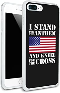 I Stand For The Flag Kneel Cross USA American Flag Patriotic Protective Slim Fit Hybrid Rubber Bumper Case for Apple iPhone 7 Plus