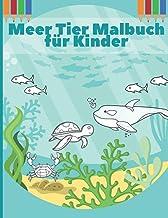 Meer Tier Malbuch für Kinder: Unterwasserleben (Fisch, Wasser, Pferdekrabben) Mal- und Zeichenbuch für Kinder (German Edit...