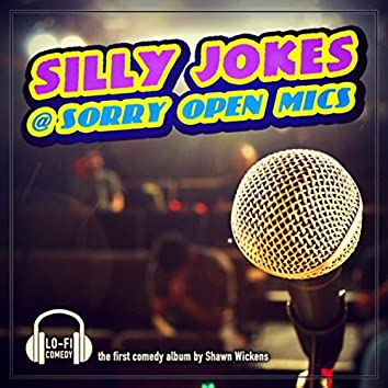 Silly Jokes @ Sorry Open Mics (Live)