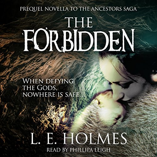 The Forbidden: Prequel Novella to the Ancestors Saga audiobook cover art