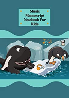 Music Manuscript Notebook For Kids: 6 Wide Staves Per Page Blank Staff Paper Penguins Design