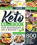 The Basic Keto Cookbook For Beginners On A Budget: 800 Days of Quick, Easy and Healthy Ketogenic Diet Recipes (Ketogenic Diet Books For Beginners)