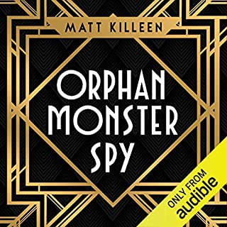 Orphan, Monster, Spy                   By:                                                                                                                                 Matt Killeen                               Narrated by:                                                                                                                                 Rebecca Hamilton                      Length: 10 hrs and 8 mins     13 ratings     Overall 4.5