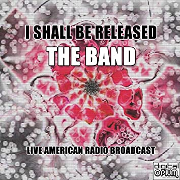 I Shall Be Released (Live)