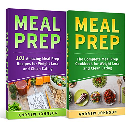 Meal Prep: The Complete Meal Prep Cookbook for Weight Loss and Clean Eating & 101 Amazing Meal Prep Recipes for Weight Loss and Clean Eating audiobook cover art