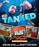 Tanked: The Official Companion - Wayde King