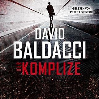 Der Komplize                   Autor:                                                                                                                                 David Baldacci                               Sprecher:                                                                                                                                 Peter Lontzek                      Spieldauer: 2 Std. und 12 Min.     1.166 Bewertungen     Gesamt 4,0