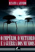 O Império, O Meteoro e a Guerra dos Mundos (eContos) (Portuguese Edition)