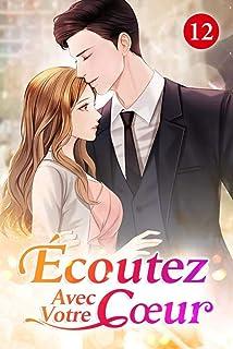 Écoutez avec votre cœur 12: Ma femme idiote! (French Edition)