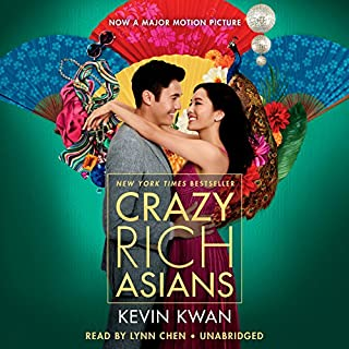 Crazy Rich Asians                   Written by:                                                                                                                                 Kevin Kwan                               Narrated by:                                                                                                                                 Lynn Chen                      Length: 13 hrs and 53 mins     491 ratings     Overall 4.4