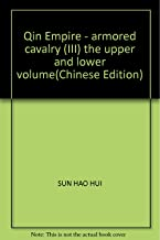 Qin Empire - armored cavalry (III) the upper and lower volume