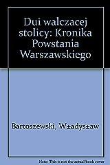 Dni walczącej stolicy: Kronika powstania warszawskiego (Polish Edition) Unknown Binding