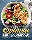 The Essential Optavia Diet Cookbook: Healthy Lean And Green Recipes for Everyone To Use Low Carb Meals For Quick Weight Loss on Optavia Diet