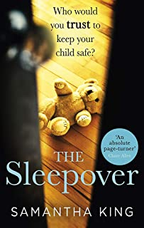 The Sleepover: An absolutely gripping, emotional thriller about a mother's worst nightmare