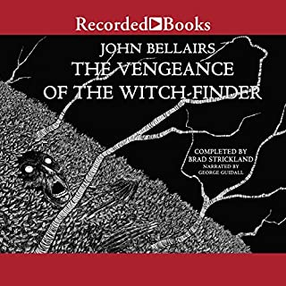 The Vengeance of the Witch-Finder                   By:                                                                                                                                 John Bellairs,                                                                                        Brad Strickland                               Narrated by:                                                                                                                                 George Guidall                      Length: 3 hrs and 35 mins     33 ratings     Overall 4.7
