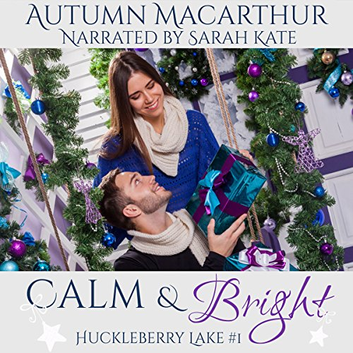 Calm & Bright: A Clean and Sweet Christian Romance in Idaho at Christmas audiobook cover art