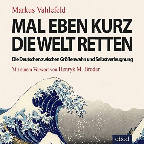 Mal eben kurz die Welt retten audiobook cover art