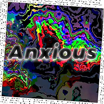 Anxious (Extended Version)