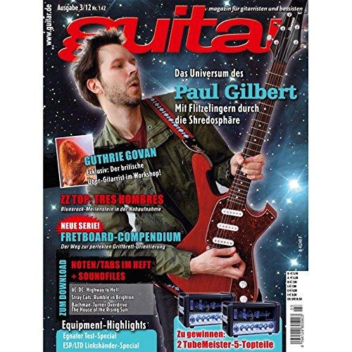 Guitar Ausgabe 03 2012 - Paul Gilbert - Interviews - Workshops - Playalong Songs - Test und Technik
