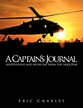 A Captain's Journal: Meditations and Medicine from the Iraq War