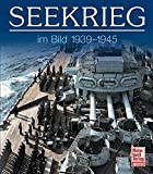 Seekrieg im Bild: 1939-1945 - Hans MECKEL