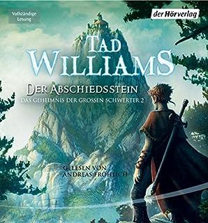 Der Abschiedsstein     Das Geheimnis der Großen Schwerter 2              By:                                                                                                                                 Tad Williams                               Narrated by:                                                                                                                                 Andreas Fröhlich                      Length: 33 hrs and 59 mins     5 ratings     Overall 5.0
