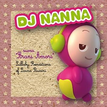 DJ nanna suona strani amori (Lullaby renditions of laura pausini)