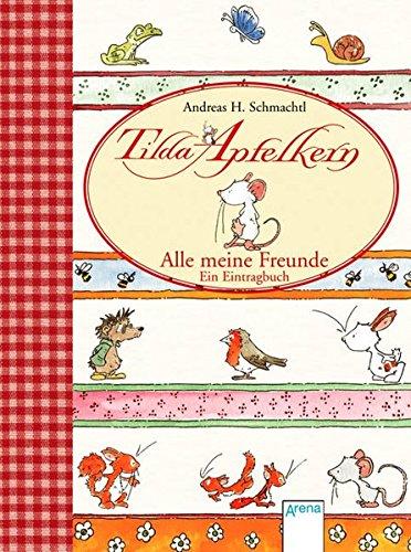 Tilda Apfelkern - Alle meine Freunde. Ein Eintragbuch